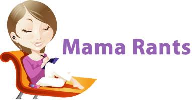 Mama Rants